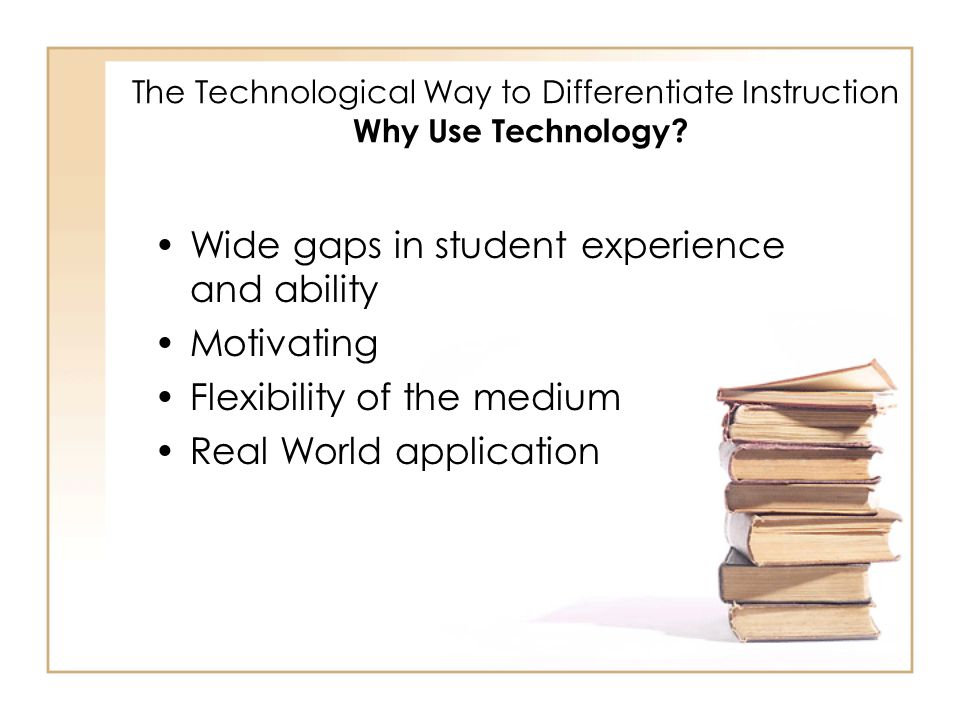 The Technological Way to Differentiate Instruction What Types of Technology support DI.
