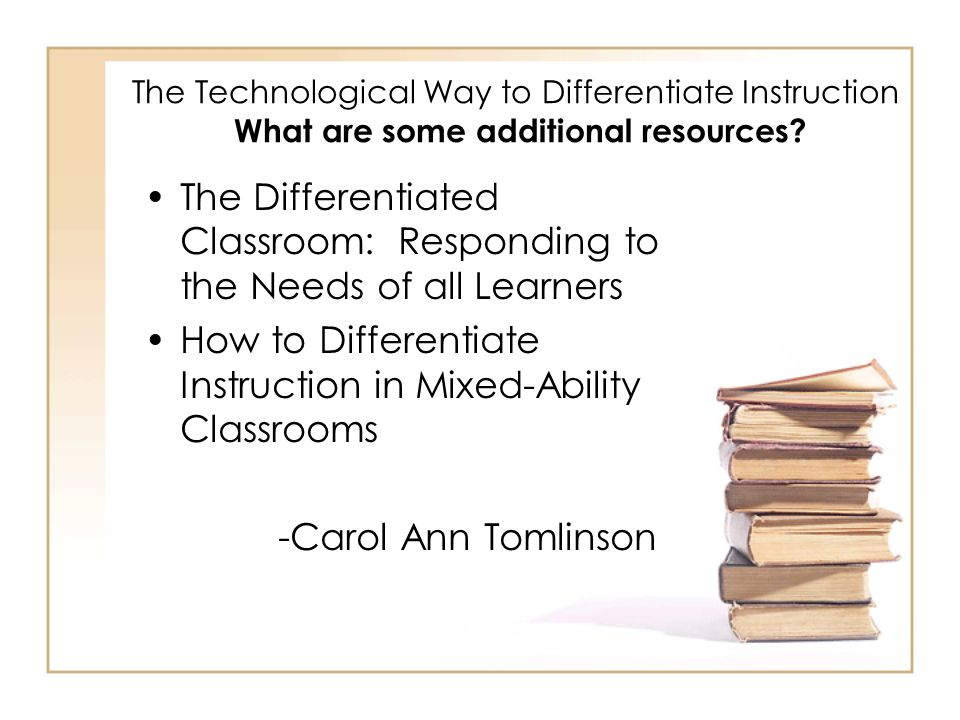 The Technological Way to Differentiate Instruction What other resources can be used to Differentiate.