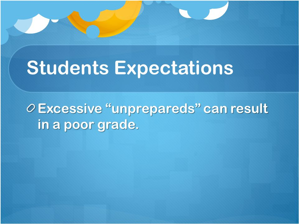 Students Expectations Any questionable subject matter on clothing will not be allowed.
