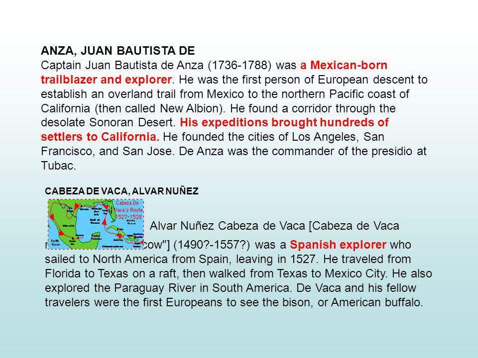 CABEZA DE VACA, ALVAR NUÑEZ Alvar Nuñez Cabeza de Vaca [Cabeza de Vaca means head of a cow ] (1490 -1557 ) was a Spanish explorer who sailed to North America from Spain, leaving in 1527.