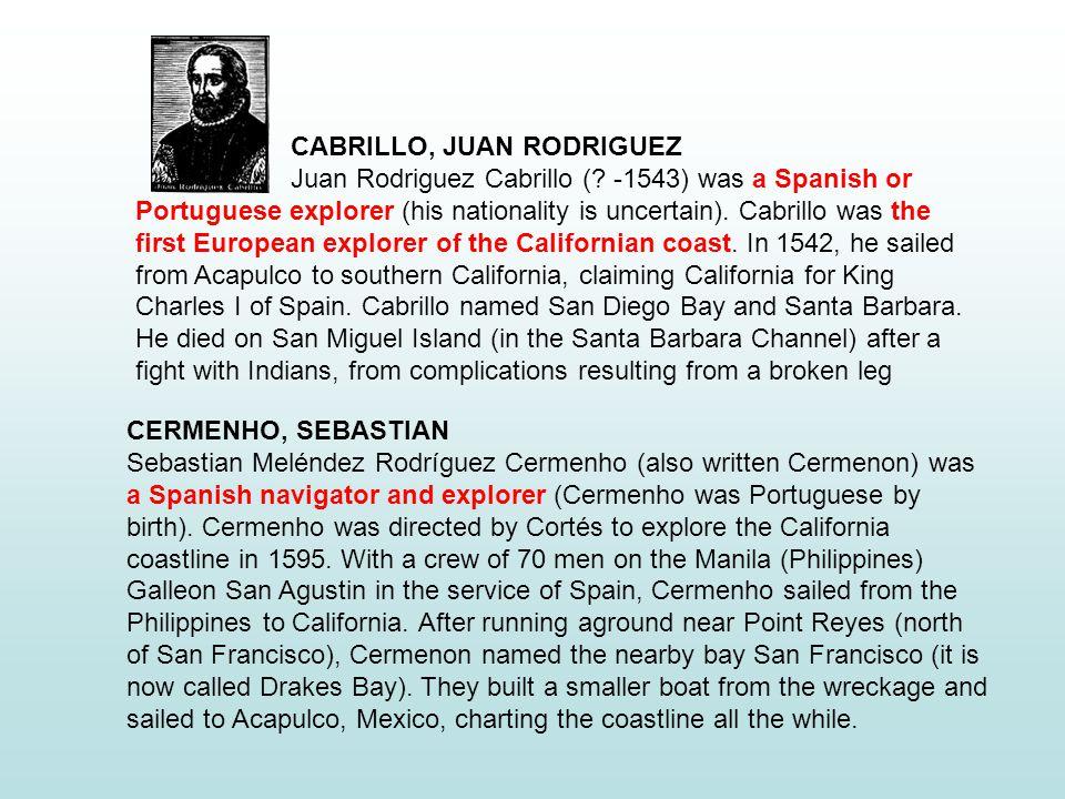 CABRILLO, JUAN RODRIGUEZ Juan Rodriguez Cabrillo (.