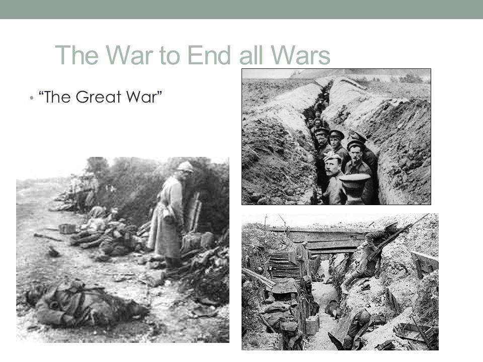 """The War to End all Wars """"The Great War"""""""