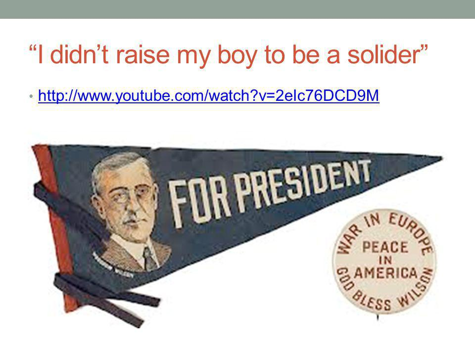 I didn't raise my boy to be a solider http://www.youtube.com/watch v=2eIc76DCD9M