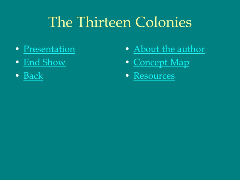 Climate in the Colonies In the thirteen colonies the climate changed on a north to south direction.