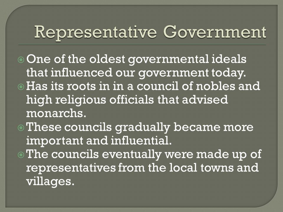  One of the oldest governmental ideals that influenced our government today.  Has its roots in in a council of nobles and high religious officials t