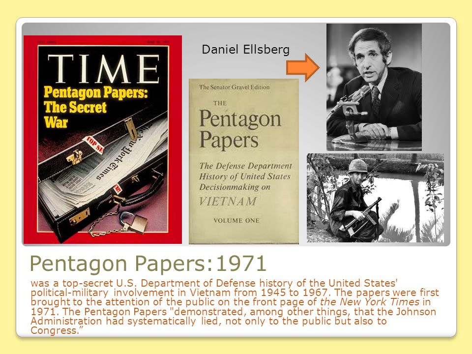 Pentagon Papers:1971 was a top-secret U.S. Department of Defense history of the United States' political-military involvement in Vietnam from 1945 to