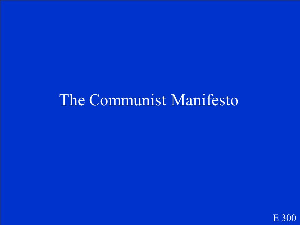 Book written by Marx and Engles was…. E 300