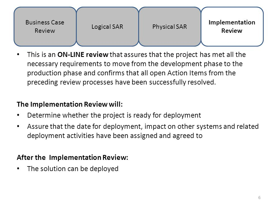 This is an ON-LINE review that assures that the project has met all the necessary requirements to move from the development phase to the production phase and confirms that all open Action Items from the preceding review processes have been successfully resolved.