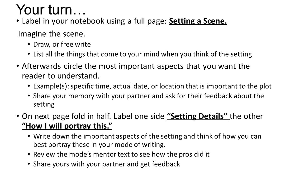 Your turn… Label in your notebook using a full page: Setting a Scene.