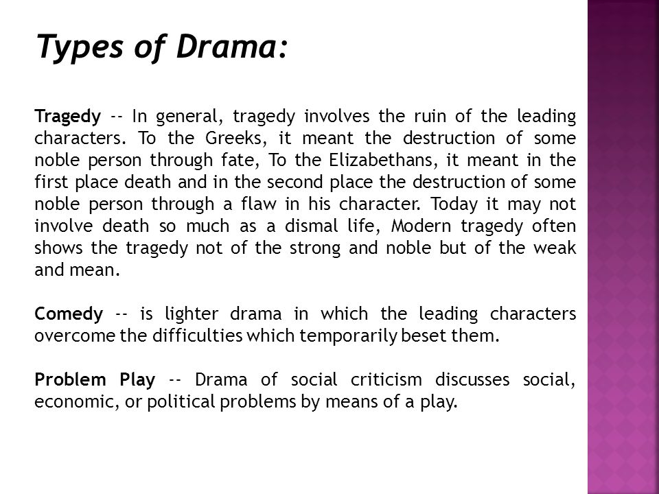 Types of Drama (con't) Farce -- When comedy involves ridiculous or hilarious complications without regard for human values, it becomes farce.