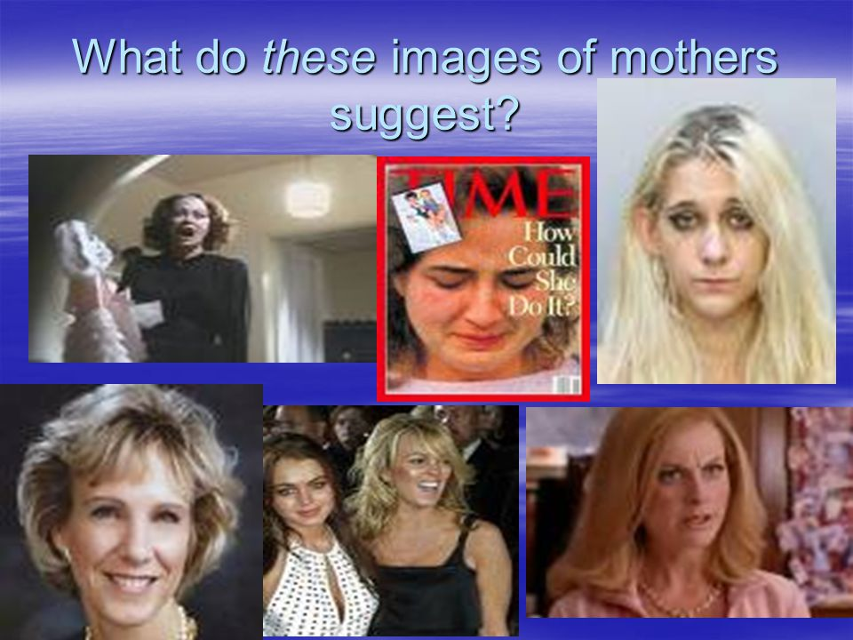 What do these images of mothers suggest