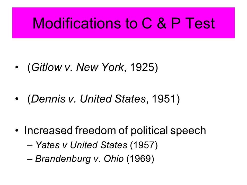 Modifications to C & P Test (Gitlow v. New York, 1925) (Dennis v.