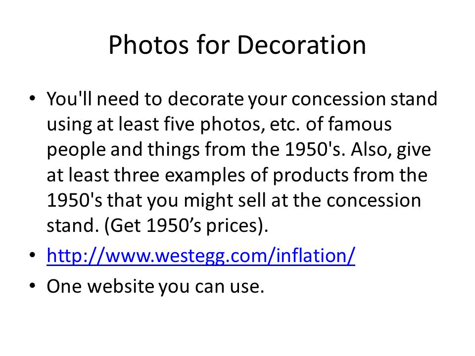 Photos for Decoration You ll need to decorate your concession stand using at least five photos, etc.