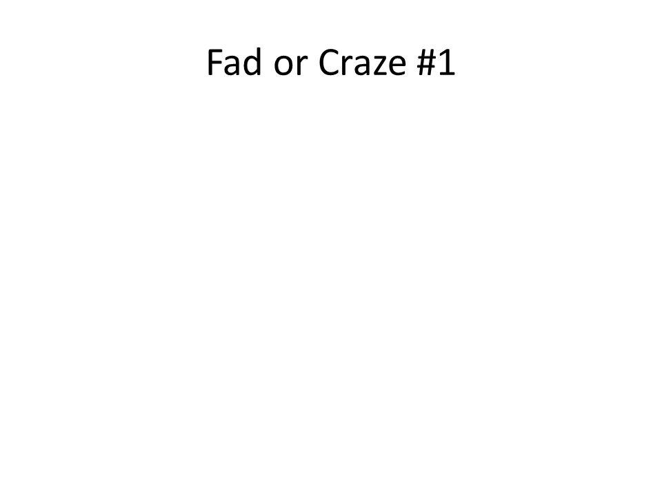 Fad or Craze #1