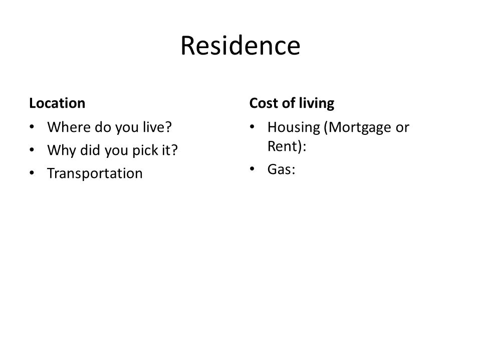 Residence Location Where do you live. Why did you pick it.