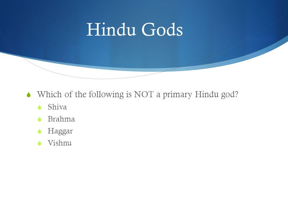 Hinduism and Buddhism  Which of the following is NOT true of both Hinduism and Buddhism.