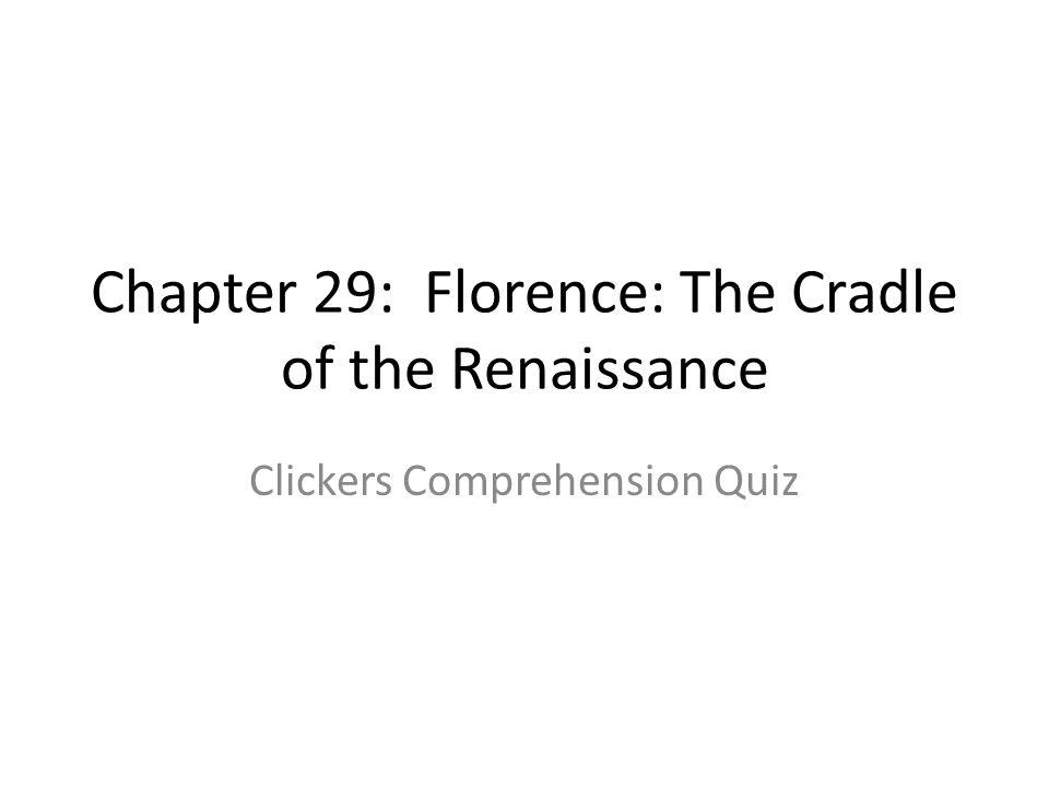 Q 11: This person was not from Florence: A.Leonardo da Vinci B.Michelangelo C.Copernicus D.Donatello [Default] [MC Any] [MC All]