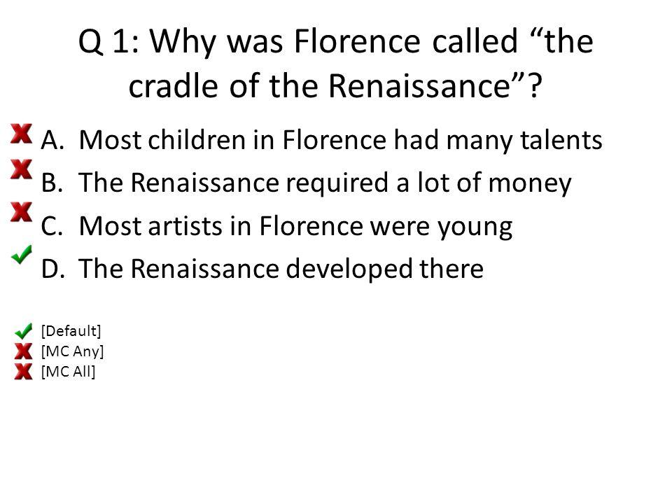 Q 12:Michelangelo's famous artwork known as David A.[Option 1] B.[Option 2] C.[Option 3] [Default] [MC Any] [MC All]
