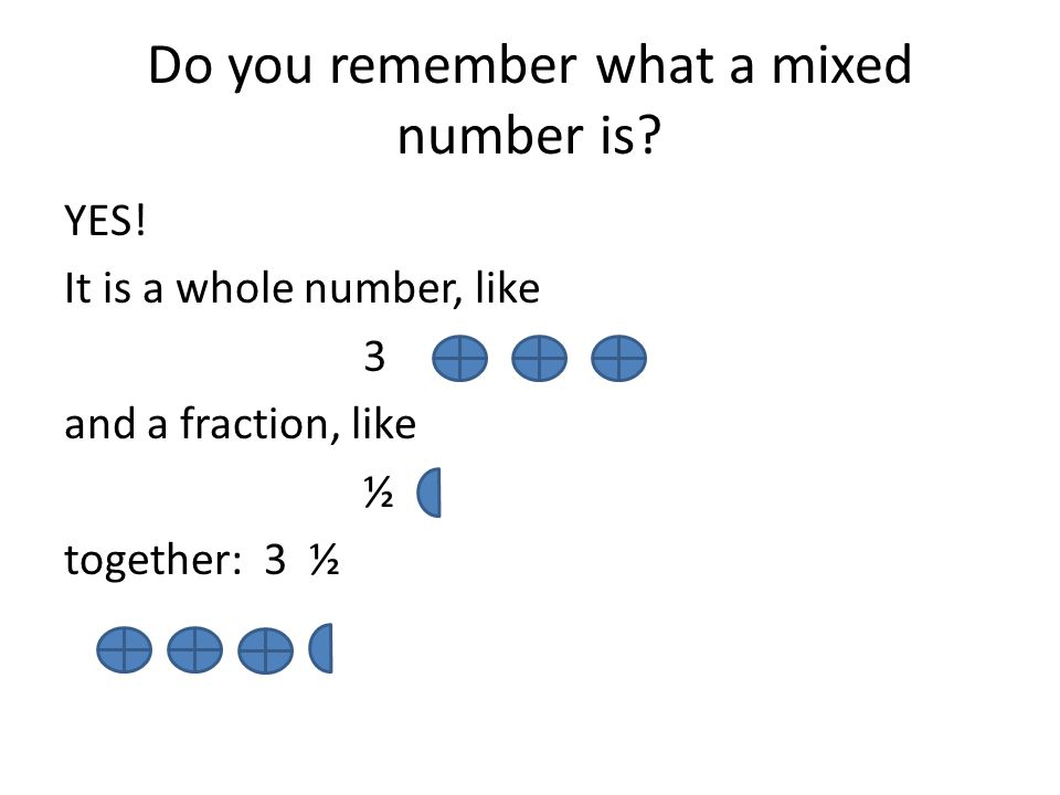 You know that you can add or subtract mixed numbers.