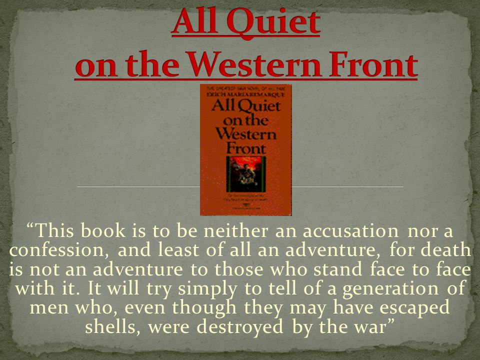 """""""This book is to be neither an accusation nor a confession, and least of all an adventure, for death is not an adventure to those who stand face to fa"""