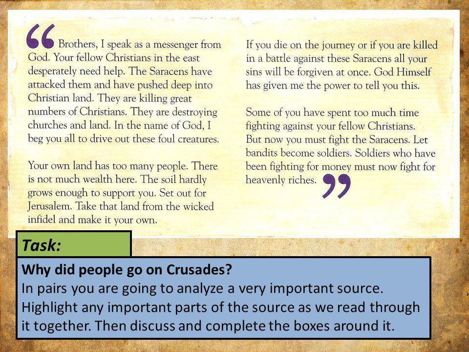 Task: Why did people go on Crusades.In pairs you are going to analyze a very important source.