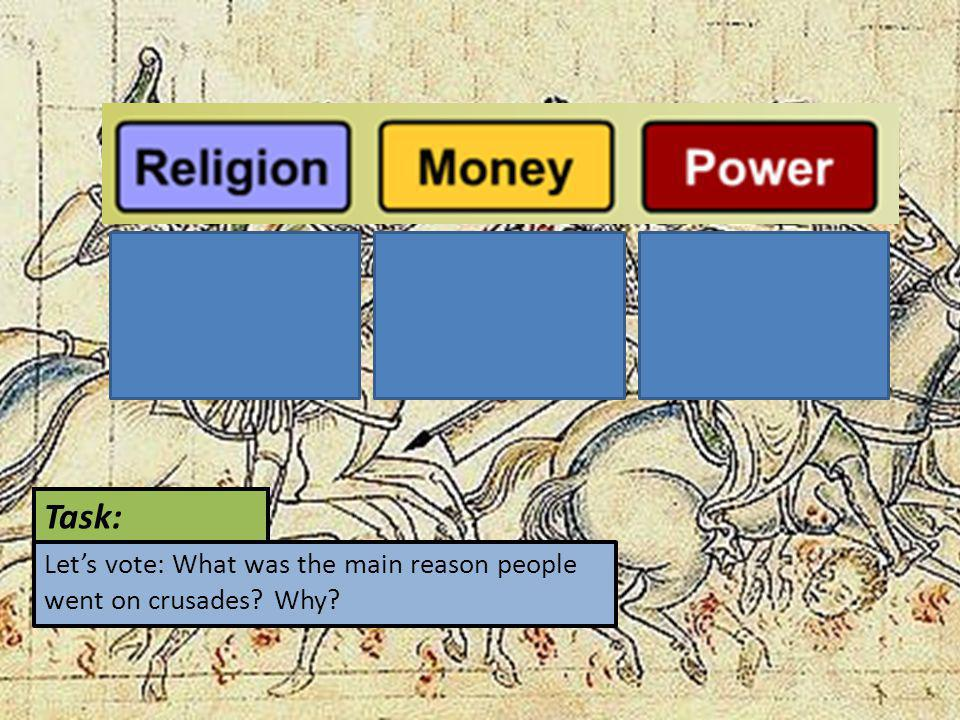 Task: Let's vote: What was the main reason people went on crusades? Why?