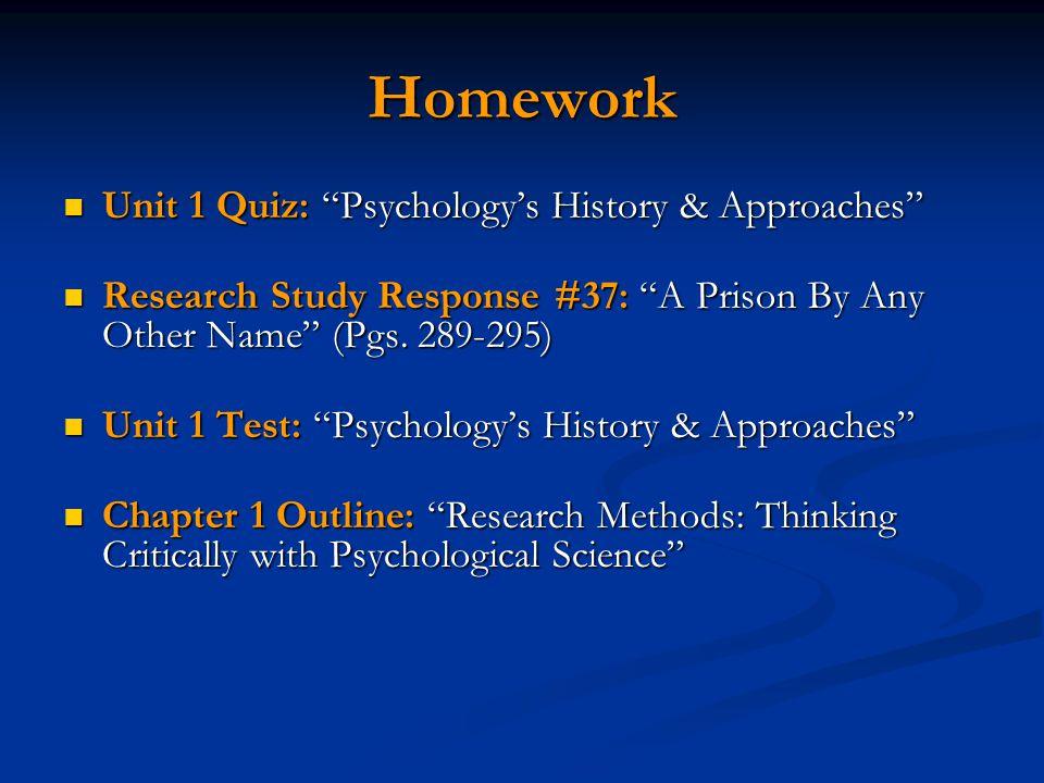 "Homework Unit 1 Quiz: ""Psychology's History & Approaches"" Unit 1 Quiz: ""Psychology's History & Approaches"" Research Study Response #37: ""A Prison By A"
