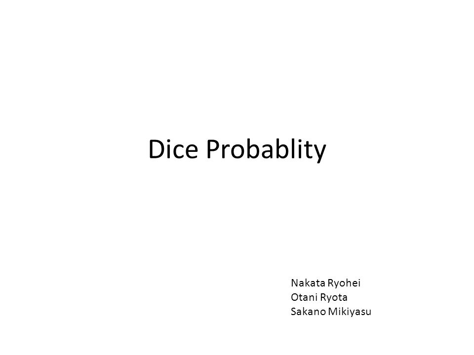 Dice Probablity Nakata Ryohei Otani Ryota Sakano Mikiyasu