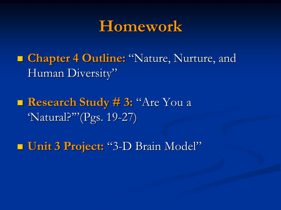 "Homework Chapter 4 Outline: ""Nature, Nurture, and Human Diversity"" Chapter 4 Outline: ""Nature, Nurture, and Human Diversity"" Research Study # 3: ""Are"