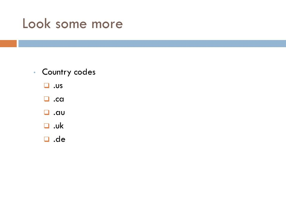 Look some more Country codes .us .ca .au .uk .de