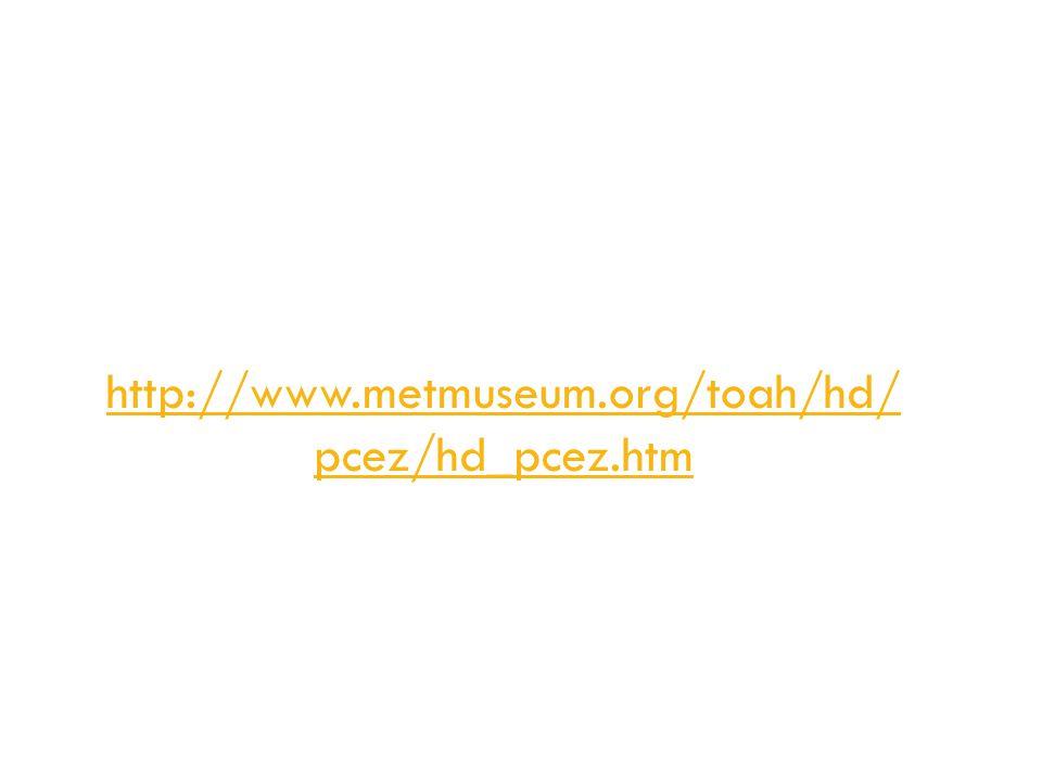 http://www.metmuseum.org/toah/hd/ pcez/hd_pcez.htm