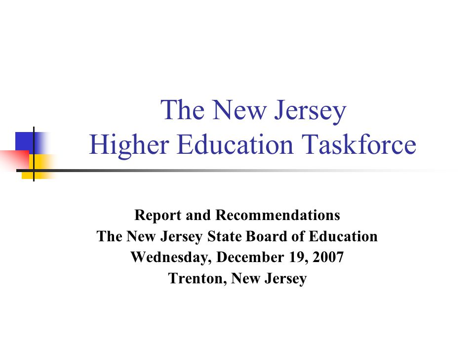 New Jersey Higher Education Taskforce Chair: Dr.
