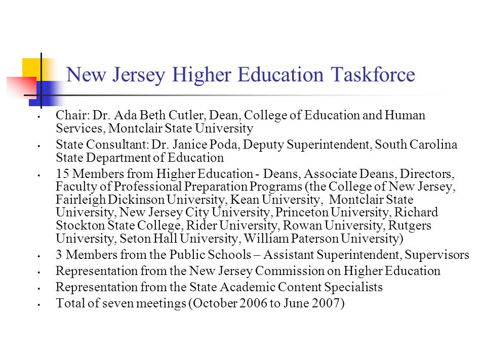 The Underlying Premise of the Taskforce The state, higher education, and P-12 education communities have collective responsibility to ensure that programs prepare, graduate, and recommend educator candidates of high quality who meet state and national standards.
