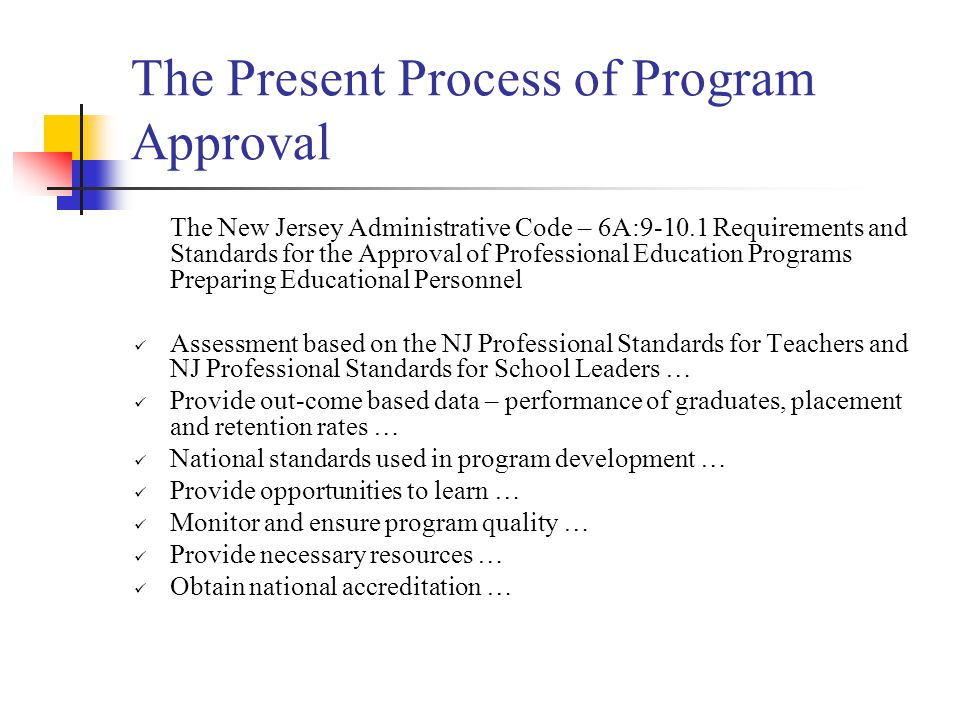 Professional Learning Continuum Standards used to approve programs will shape and influence the induction and the on-going professional learning of the teacher, school administrator, or educational service professional.