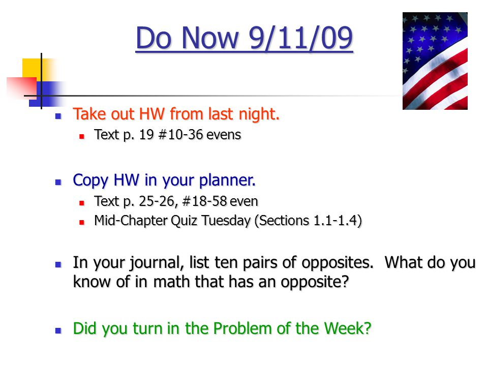 Do Now 9/11/09 Take out HW from last night.Take out HW from last night.