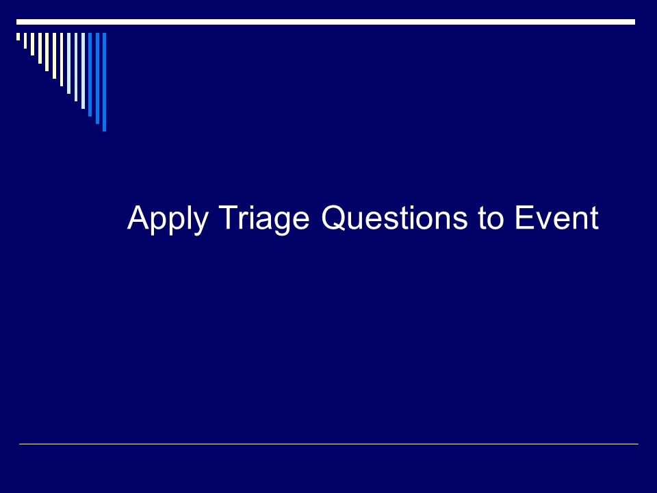 Apply Triage Questions to Event