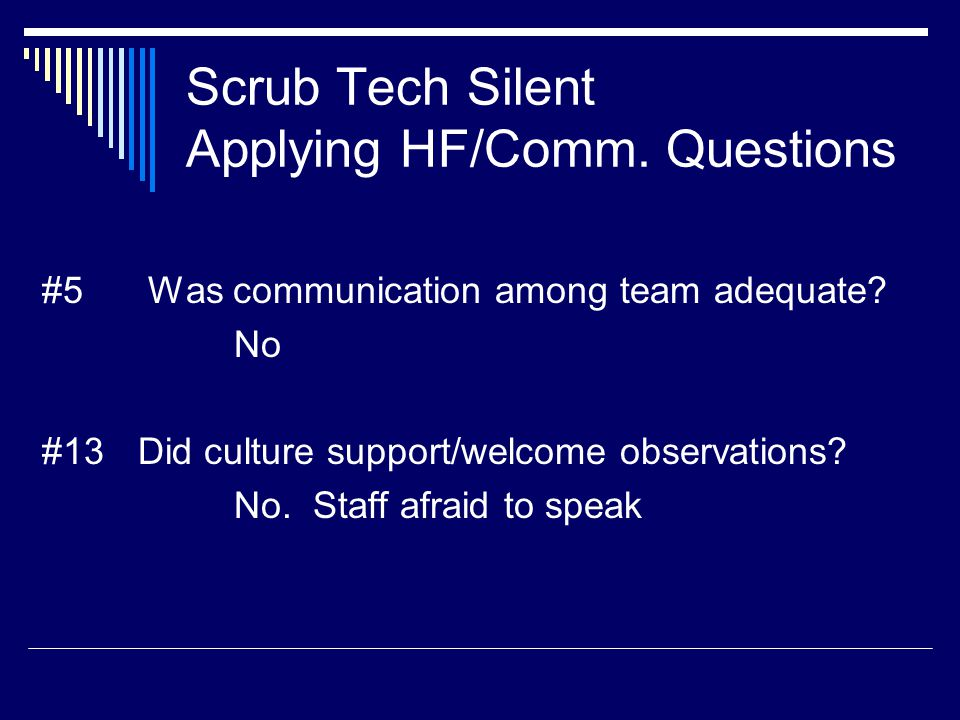 Scrub Tech Silent Applying HF/Comm. Questions #5 Was communication among team adequate.