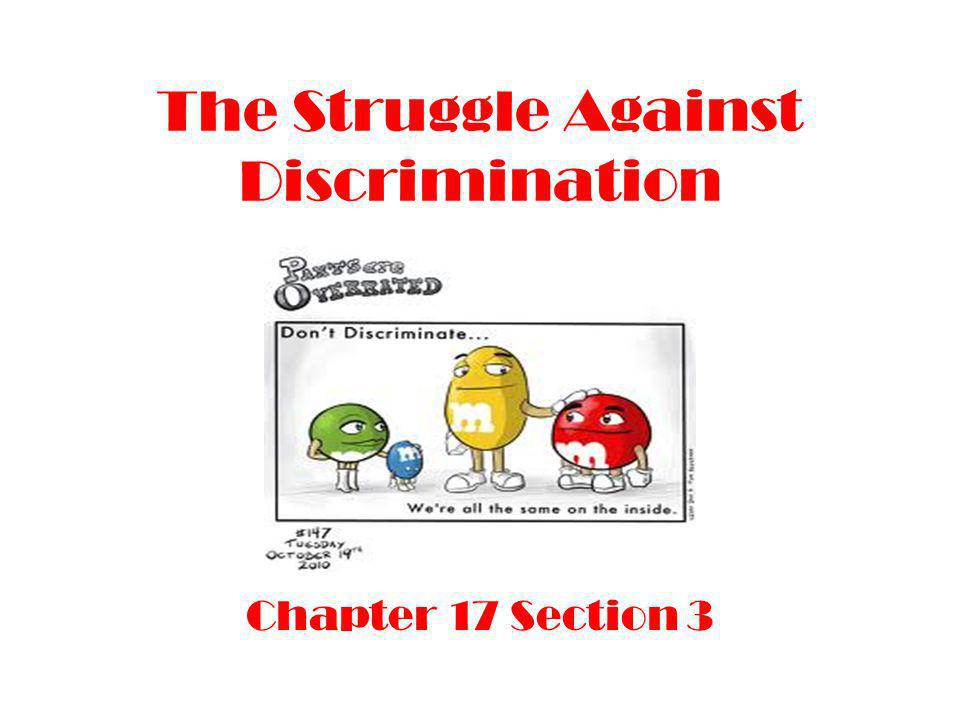 The Struggle Against Discrimination Chapter 17 Section 3