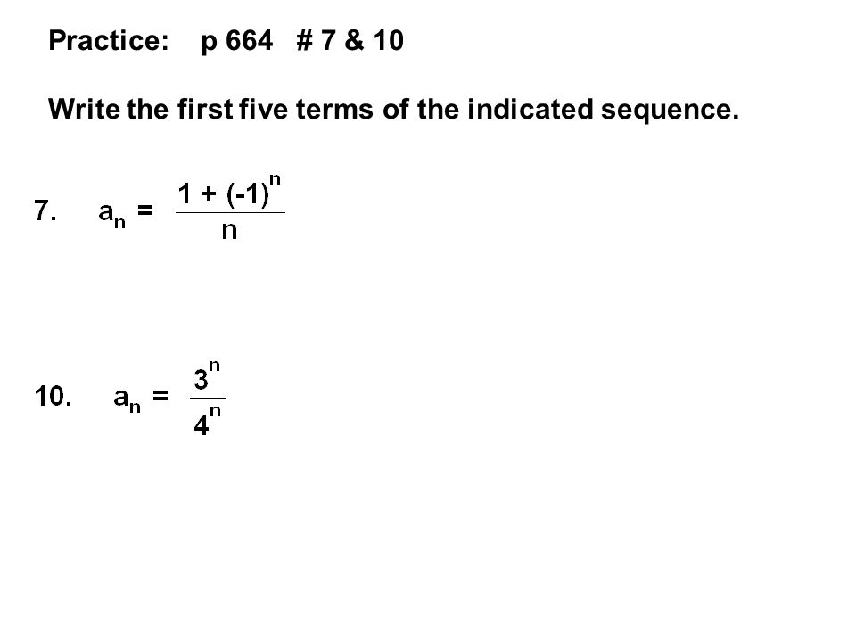 Write an expression for the apparent n th term of the sequence 1.