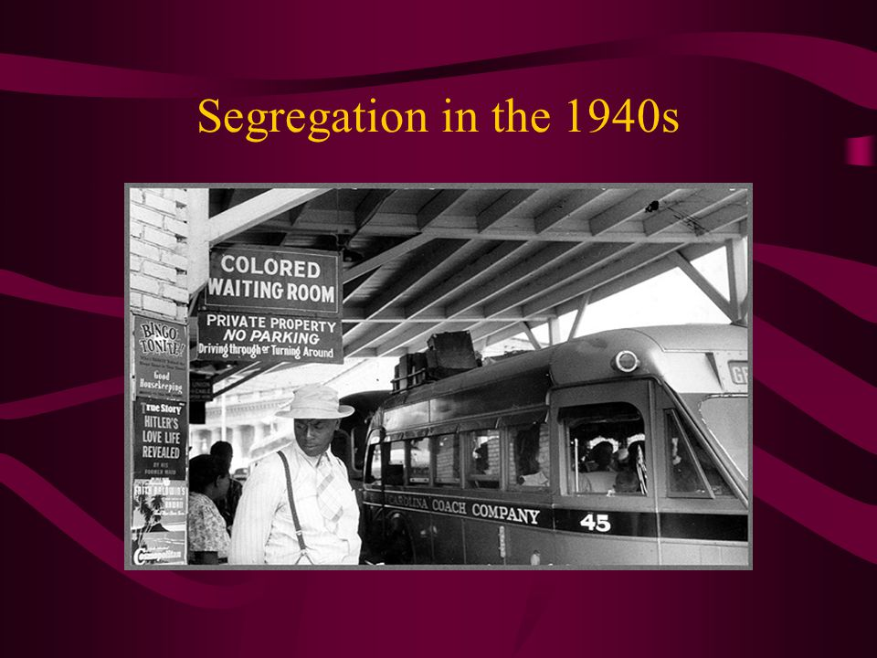 Segregation of the 1940s