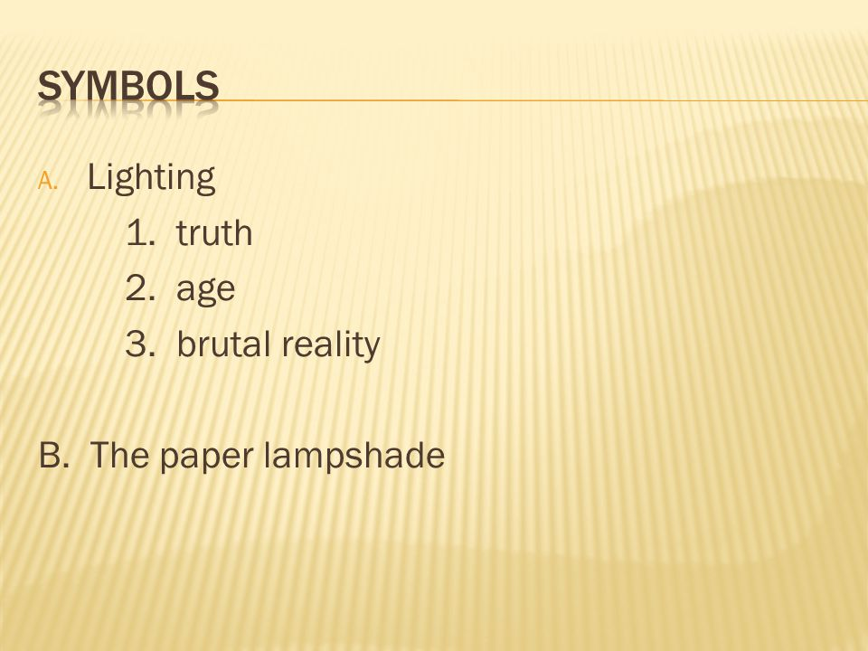 A. Lighting 1. truth 2. age 3. brutal reality B. The paper lampshade