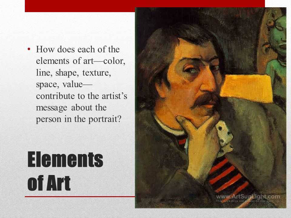 Elements of Art How does each of the elements of art––color, line, shape, texture, space, value–– contribute to the artist's message about the person