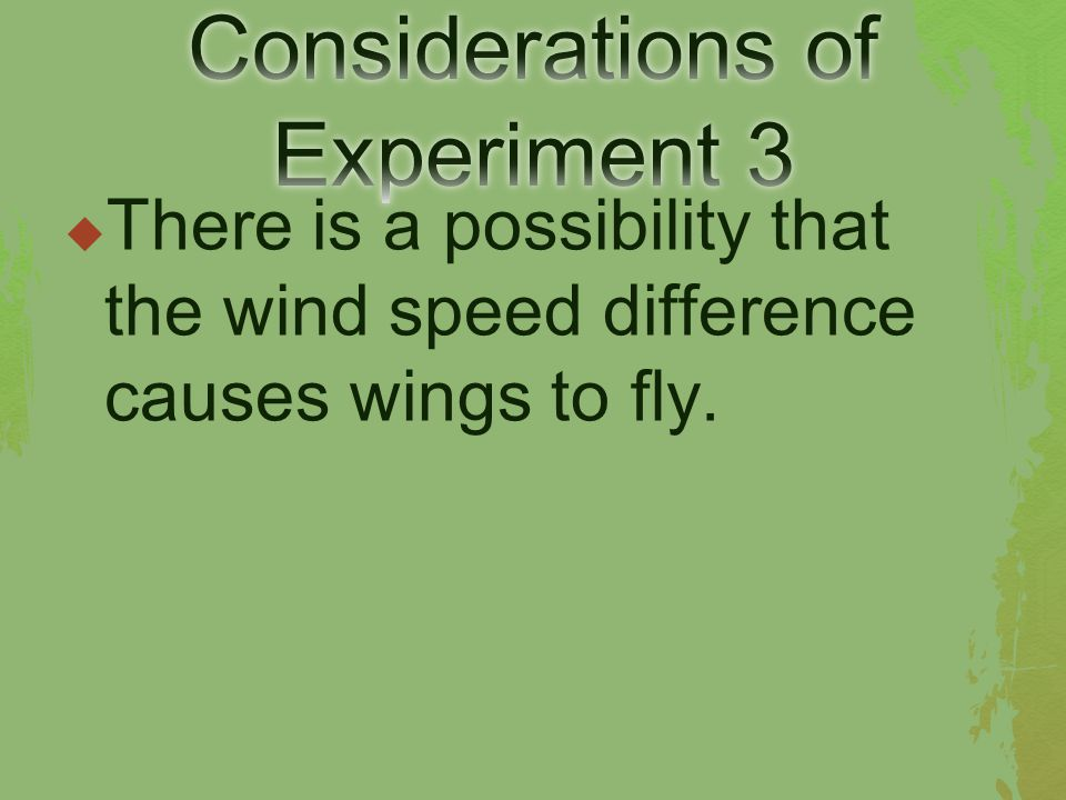  There is a possibility that the wind speed difference causes wings to fly.