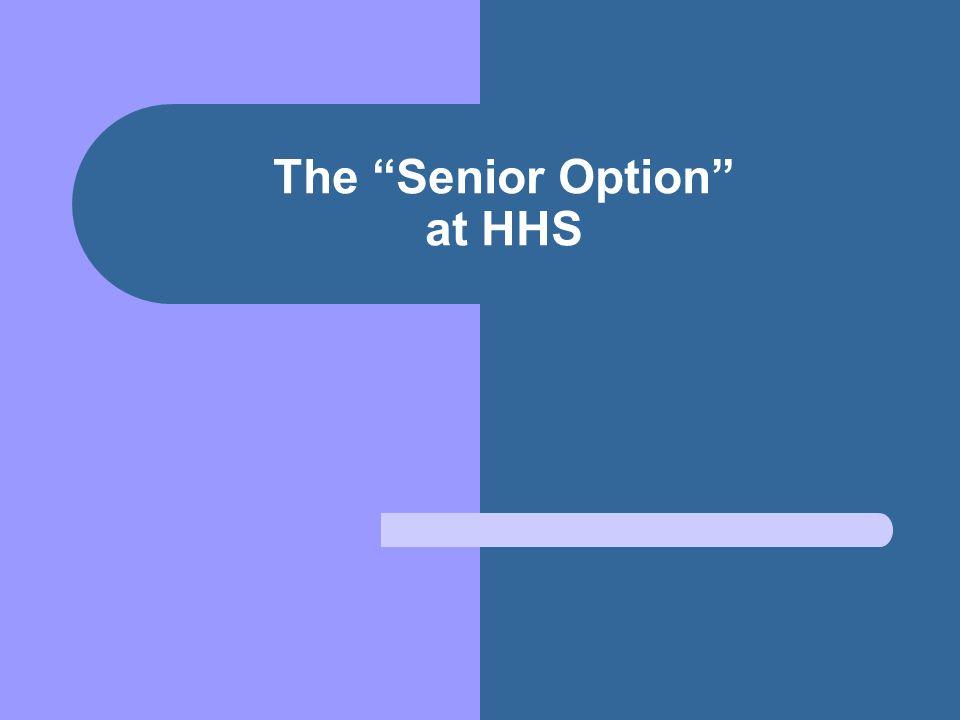 "The ""Senior Option"" at HHS"
