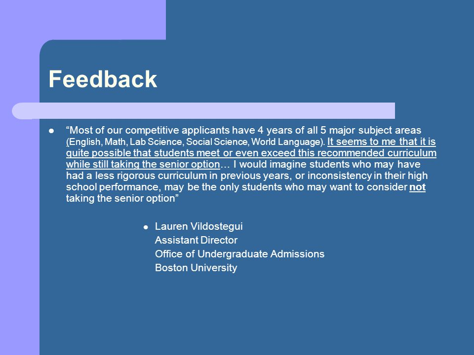 """Feedback """"Most of our competitive applicants have 4 years of all 5 major subject areas (English, Math, Lab Science, Social Science, World Language). I"""