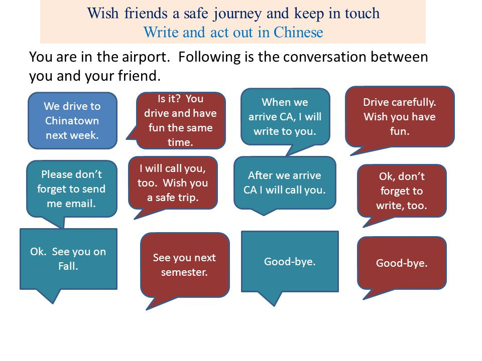 You are in the airport.Following is the conversation between you and your friend.