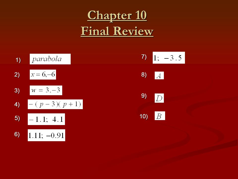 Chapter 10 Final Review 5) 7) 3) 1) 9) 2) 4) 8) 10) 6)