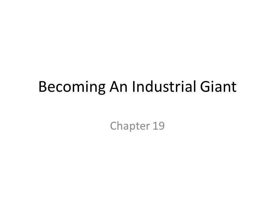 Becoming An Industrial Giant Chapter 19