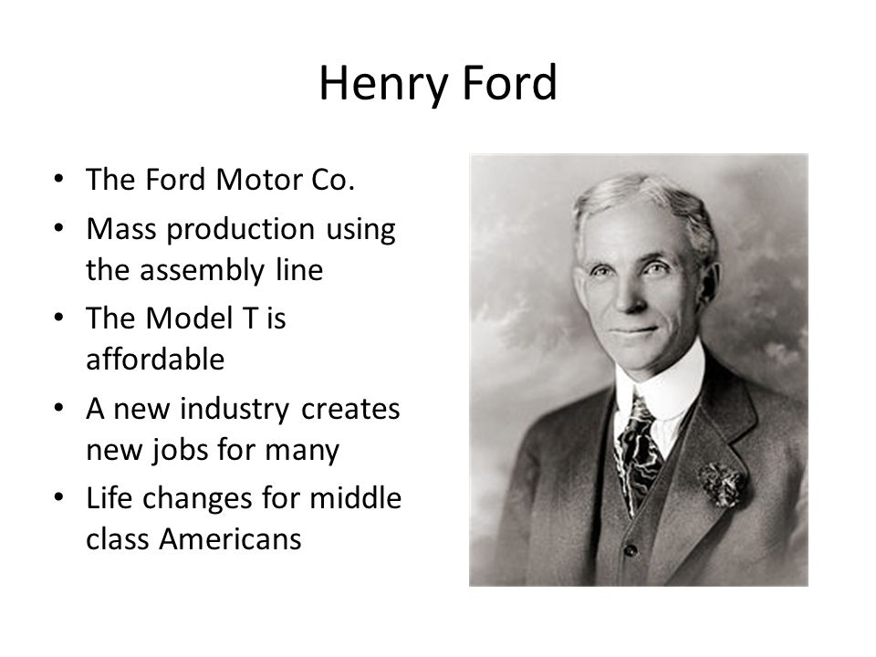 Henry Ford The Ford Motor Co.