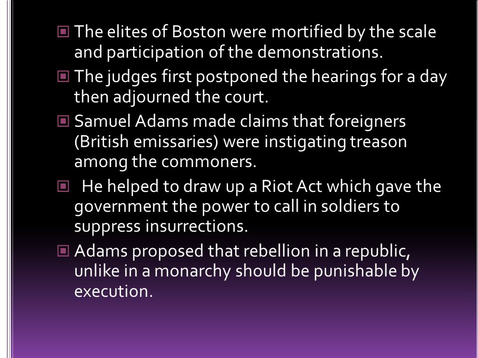 The elites of Boston were mortified by the scale and participation of the demonstrations.